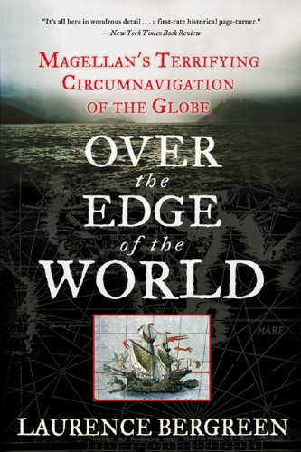 Over the Edge of the World: Magellan's Terrifying Circumnavigation of the Globe (English Edition) por Laurence Bergreen