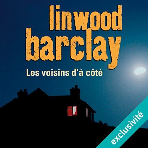 Les voisins d'à côté par Linwood Barclay