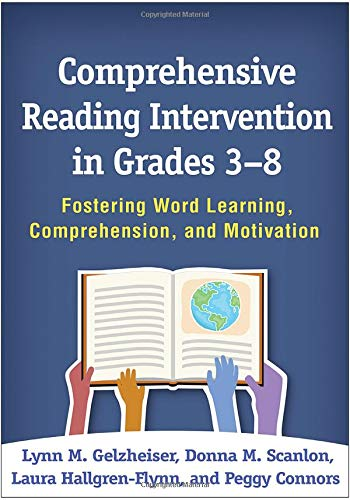 Comprehensive Reading Intervention in Grades 3-8: Fostering Word Learning, Comprehension, and Motivation por Lynn M. Gelzheiser