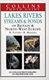 Collins Photo Guide to Lakes, Rivers, Streams and Ponds of Britain and North-West Europe (Collins Field Guide)