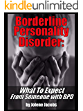 Borderline Personality Disorder: What to Expect from Someone with BPD (My Story)