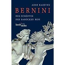 Bernini: Der Schöpfer des barocken Rom (Beck'sche Reihe)