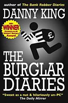 The Burglar Diaries by [King, Danny]