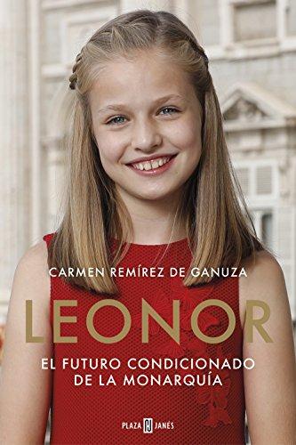 Leonor. El futuro condicionado de la monarquía (OBRAS DIVERSAS) por Carmen Remírez de Ganuza