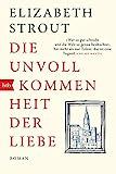 Buchinformationen und Rezensionen zu Die Unvollkommenheit der Liebe: Roman von Elizabeth Strout