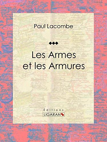 Les armes et les armures: Essai historique par Paul Lacombe