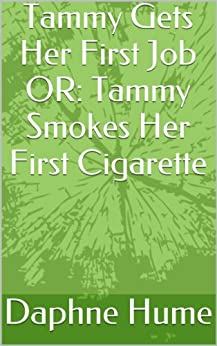 Tammy Gets Her First Job OR: Tammy Smokes Her First Cigarette (English Edition) de [Hume, Daphne]