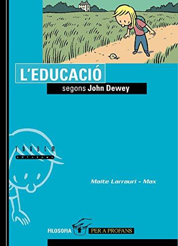 L'educació segons John Dewey (Filosofia per a profans) por Maite Larrauri Gomez