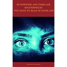 30 Suspense and Thriller Masterpieces you have to read in your life (Best Navigation, Active TOC) (Cronos Classics) (English Edition)
