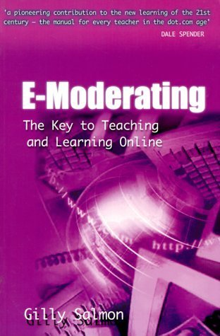 E-Moderating: The Key to Online Teaching and Learning (Open and Distance Learning Series) by Gilly Salmon (2000-05-01)