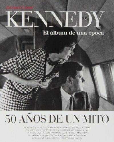 Descargar Libro Kennedy. El Álbum De Una Época (Libros de Autor) de Jacques Lowe