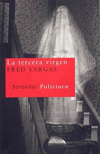 La tercera virgen / The third virgin (Nuevos Tiempos / New Times) by Fred Vargas (2008-04-30)