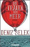 'Die Frauen vom Meer: Roman' von Deniz Selek