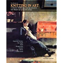 The History of Knitting in Art: A collection of paintings, drawings, and prints from Western art in the 19th century