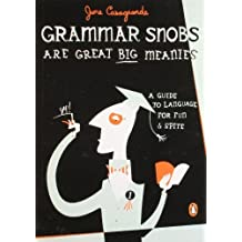 Grammar Snobs Are Great Big Meanies: A Guide to Language for Fun and Spite by June Casagrande (2006-03-28)