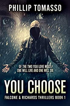 You Choose: The Hostage Game (Falcone & Richards Thrillers Book 1) (English Edition) van [Tomasso, Phillip]