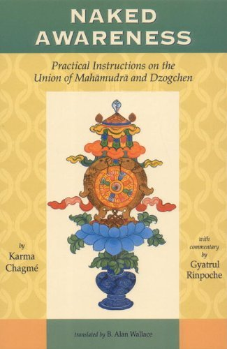 Naked Awareness: Practical Instructions on the Union of Mahamudra and Dzogchen by Karma Chagme (2000-03-27)