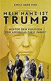 Mein Name ist Trump – Hinter den Kulissen von Amerikas First Family von Emily Jane Fox