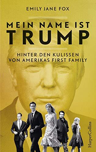 Buchseite und Rezensionen zu 'Mein Name ist Trump – Hinter den Kulissen von Amerikas First Family' von Emily Jane Fox