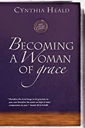 Becoming a Woman of Grace (Becoming a Woman of . . . Book 8)