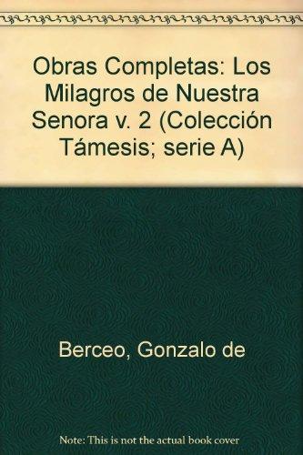 Obras Completas: Los Milagros de Nuestra Senora v. 2 (Colección Támesis; serie A)