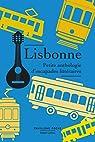 Lisbonne, petite anthologie d'escapades littéraires par Laffont
