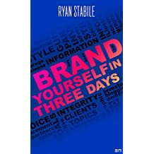Brand Yourself in 3 Days: Cornerstones, Content, Connect: Brand Marketing Guide to Professional and Personal Branding (English Edition)