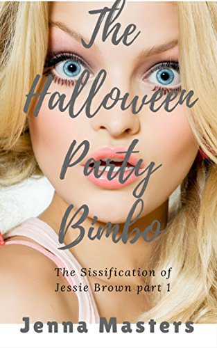 Bimbo: The Sissification of Jessie Brown part 3 (English Edition) (Sissy Boy Halloween)