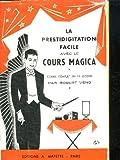 la prestidigitation facile avec le cours magica cours complet en 12 le?ons