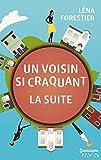 Un voisin si craquant - la suite (French Edition)