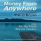 Money from Anywhere: With Dr. Joe Vitale, Marlon Sanders