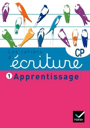 Les cahiers d'écriture CP nº1 - Apprentissage par Danièle Dumont