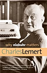 Why Niebuhr Matters (Why X Matters)