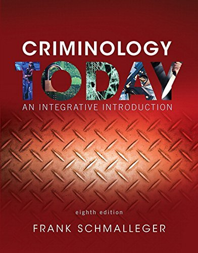 Criminology Today: An Integrative Introduction (8th Edition) by Frank Schmalleger (2016-01-18)