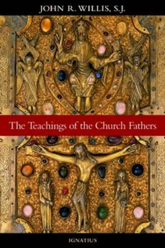 The Teachings Of The Church Fathers (English Edition)