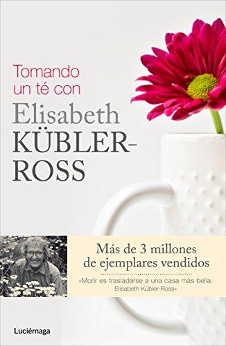 Tomando un té con Elisabeth Kübler-Ross por Fern Stewart Welch