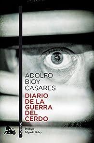 Diario de la guerra del cerdo par Adolfo Bioy Casares