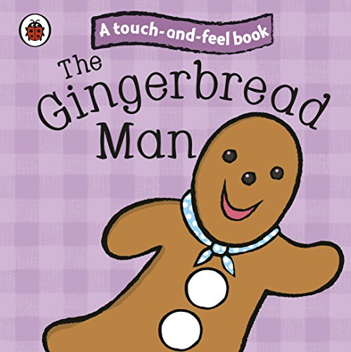 Touch and Feel Fairy Tales the Gingerbread Man (Ladybird Tales)