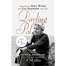 Darling Pol: Letters of Mary Wesley and Eric Siepmann 1944-1967