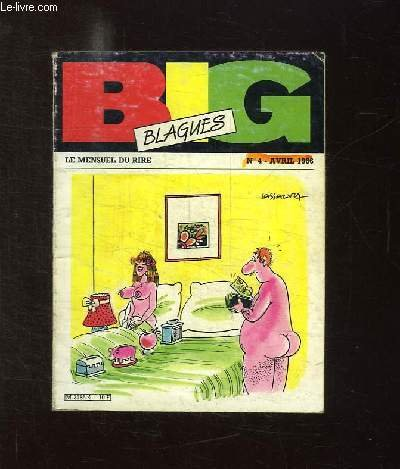 BIG BLAGUES N° 4 AVRIL 1986. par COLLECTIF.