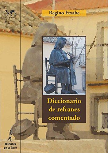 Diccionario de refranes comentado (Nuestro Mundo, Logos) por Regino Etxabe