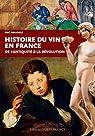 HISTOIRE DU VIN EN FRANCE par Birlouez