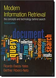 Modern Information Retrieval: The Concepts and Technology Behind Search (ACM Press Books) by Dr Ricardo Baeza-Yates (23-Dec-2010) Paperback