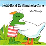 Petit-Bond & Blanche la Cane