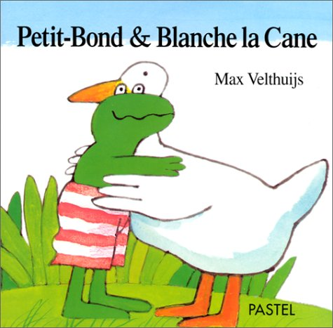 Petit-Bond & ses amis : Petit-Bond & Blanche la Cane par Max Velthuijs