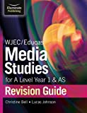 WJEC/Eduqas Media Studies for A Level AS and Year 1 Revision Guide