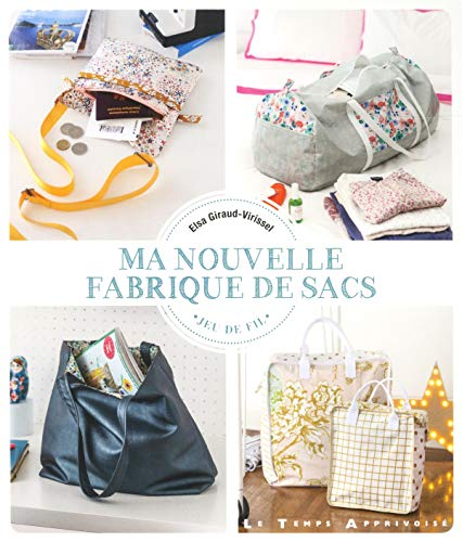 Ma nouvelle fabrique de sacs par Elsa Giraud-virissel