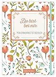 Du bist bei mir: Mein Dankbarkeits-Tagebuch -