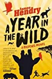A Year in the Wild: A Riotous Novel