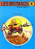 Les motards, Tome 6 : Grosso moto